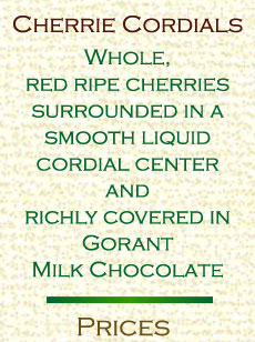 Cherrie cordials. Whole red ripe cherries surrounded in a smooth liquid cordial center.