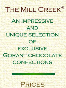 The Mill Creek. An impressive and unique selection of exclusive Gorant chocolate confections.