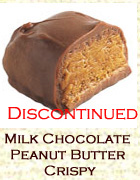 Milk chocolate peanut butter crispy has been discontinued.
